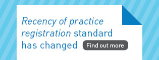 Recency of practice registration standard has changed. Find out more.