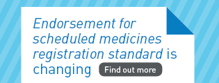Endorsement for scheduled medicines registration standard is changing. Find out more.